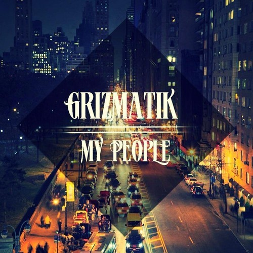 Grizmatik My People